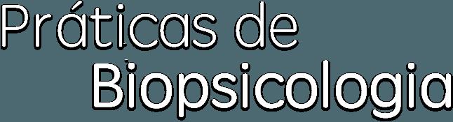 Práticas de Biopsicologia