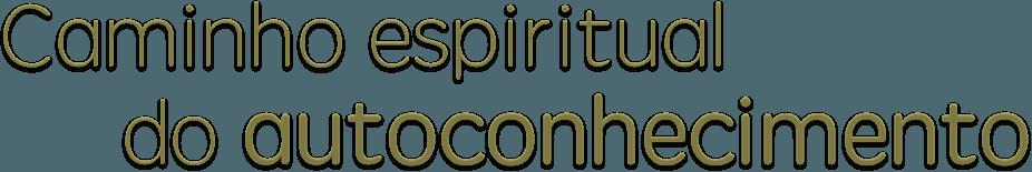 Caminho espiritual do autoconhecimento